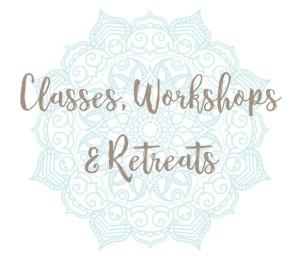Classes Workshops & Retreats