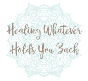 Heal What Holds You Back